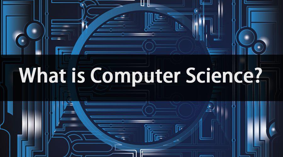 Khoa học máy tính là gì?